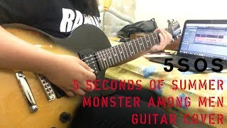 5 Seconds Of Summer - Monster Among Men (Guitar Cover) With Solo
