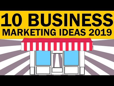 10 BUSINESS MARKETING IDEAS 2019