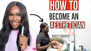 HOW TO BECOME AN AESTHETICIAN | BEAUTY THERAPIST