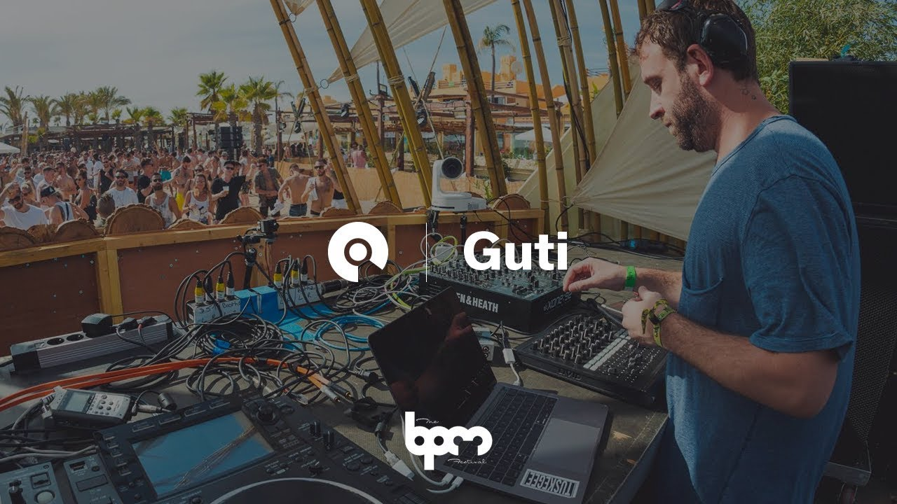 Guti - Live @ The BPM Portugal 2017