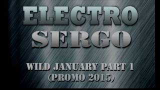 DJ ϟElectro Sergo – Wild January Part 1 (PROMO 2015)