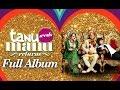 TANU WEDS MANU RETURNS | Music Album | Full.