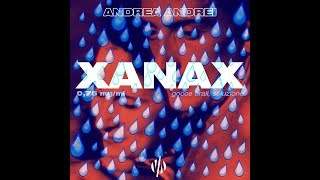 ANDREA ANDREI - XANAX 💧💧💧 (Prod. Rectone)