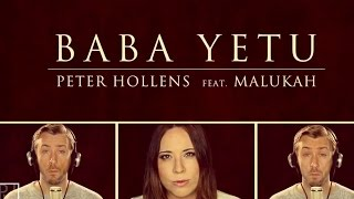 Baba Yetu - Civilization IV Theme - Peter Hollens & Malukah (The Lord's Prayer in Swahili)