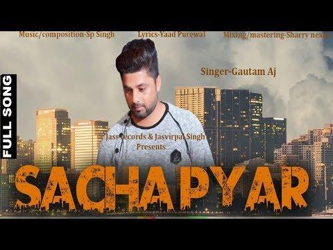Sacha Pyar | ( Full Song)  | Gautam Aj| New Punjabi Songs 2017 | Latest Punjabi Songs 2017