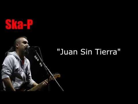 Ska-P  Juan Sin tierra (Letra)