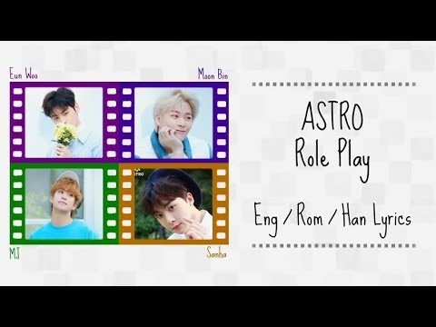 ASTRO- Role Play (Color Coded Lyrics~ Eng/Rom/Han)
