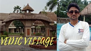 VEDIC VILLAGE | KOLKATA | RAJARHAT | WEEKEND TRIP | WITHIN BUDGET