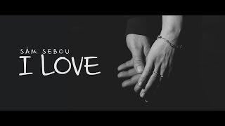 Video Sám Sebou - I LOVE