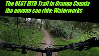 Showing you why Waterworks is the BEST trail in OC!