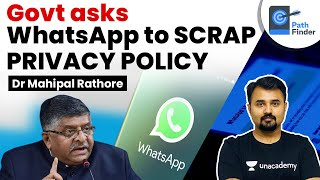 Govt asks WhatsApp to scrap its Privacy Policy l Why is the new Privacy policy problematic? #UPSC