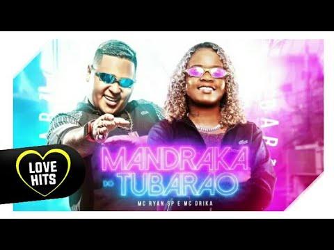 MC RYAN SP E MC DRIKA - MANDRAKA DO TUBARÃO