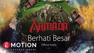 Armada - Berhati Besar (Official Audio)
