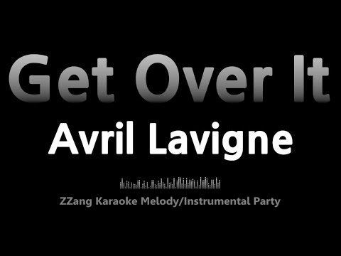 Avril Lavigne-Get Over It (-1key)(Instrumental) [ZZang KARAOKE]