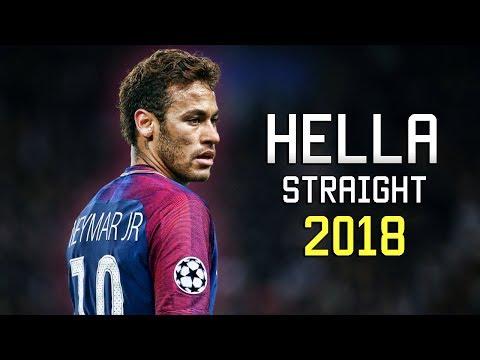 Neymar Jr ● Hella Straight ● Skills & Goals 2017/2018 HD