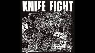 Knife Fight - Burning Bridges Pt. 2