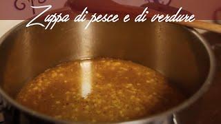 Le Ricette Di Una Volta   Zuppetta Di Pesce E Zuppa Di Verdure