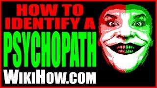 How To Identify A Psychopath / Sociopath - 17 Steps