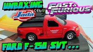 UNBOXING - FORD F-150 SVT LIGHTNING JADA TOYS FAST & FURIOUS - RÁPIDO Y FURIOSO