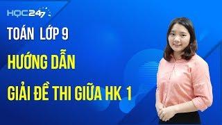 Hướng dẫn giải để thi giữa HK 1 - Toán 9 | HOC247