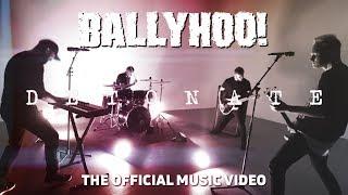 Ballyhoo! | Detonate | Official Music Video