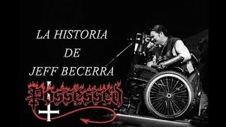 La Historia de Jeff Becerra - Possessed