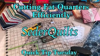Cutting Fat Quarters Frugally and Efficiently ~ Saturday with SederQuilts