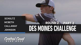 2021 Des Moines Challenge - Round 2 Part 2 - Shultz, McBeth, Callaway, Johnson