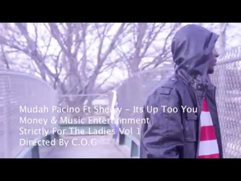 It's Up To You - Sheika Ft. Mudah Pacino  OFFICIAL VIDEO