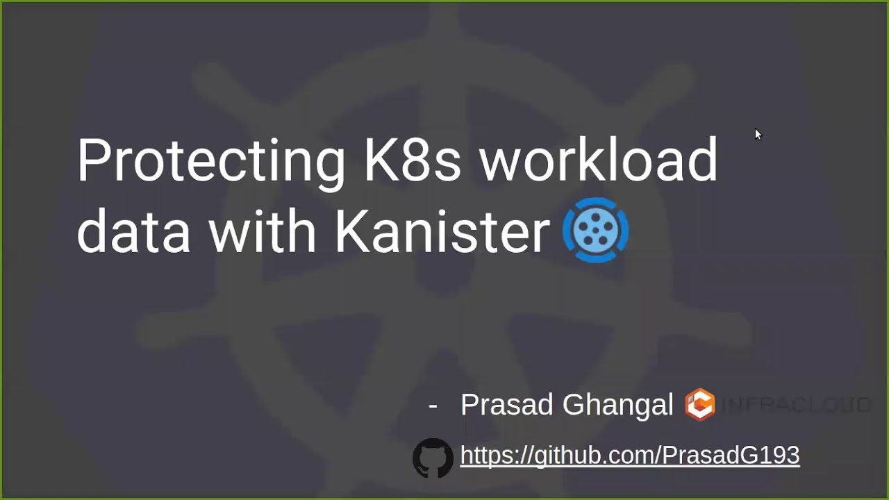 Protecting Kubernetes Workload Data with Kanister