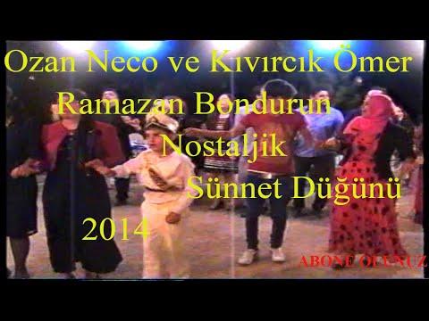 Ozan Neco ve Kıvırcık Ömer ile Küçükhasan Köyü Ramazan Bondurun Nostaljik Sünnet Düğünü 4.Bölüm 2014