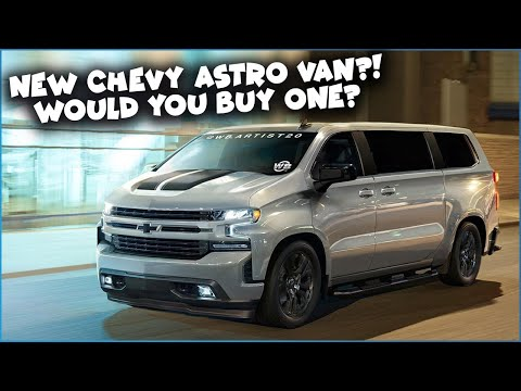 New Chevy Astro Van - Would You Buy One?