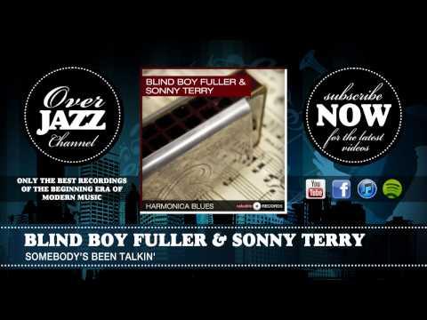 Blind Boy Fuller & Sonny Terry - Somebody's Been Talkin' (1940)