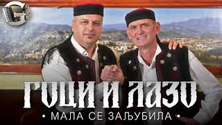 Goci i Lazo - Mala se zaljubila (Official Audio) 2020