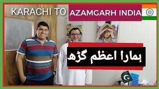 KARACHI TO AZAMGARH INDIA   A PAKISTANI EXPERIENCE