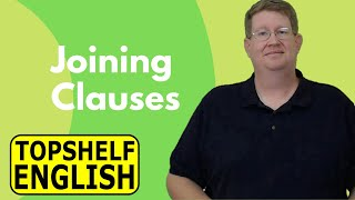Joining Clauses - Learn the four ways to join English Clauses   Clauses with Examples
