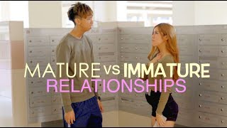 MATURE vs IMMATURE (Relationships)