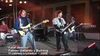 Bulldog & Fabián Gallardo - Fatal Destino / Esperando por Ti