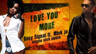 Busy Signal, Mink Jo - Love You More