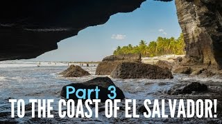 The Journey | Part 3 | El Tunco, El Salvador!