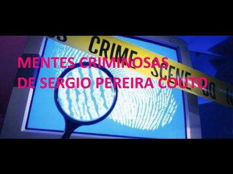 MENTES CRIMINOSAS DE SERGIO PEREIRA COUTO