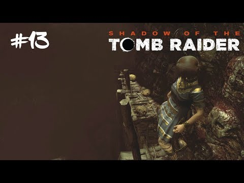 ZTRACENÉ MĚSTO! #13 [Shadow of the Tomb Raider]