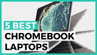 Best Chromebook Laptops in 2020 - How to Choose your Chromebook Laptop?