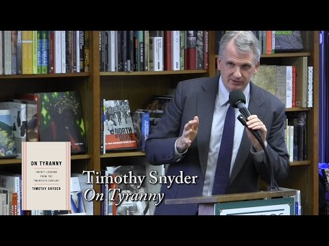 """Timothy Snyder, """"On Tyranny: Twenty Lessons From The 20th Century"""""""