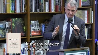 "Timothy Snyder, ""On Tyranny: Twenty Lessons From The 20th Century"""