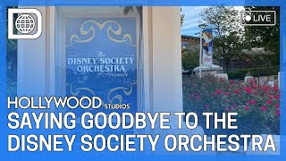 ???? LIVE Saying Goodbye to The Disney Society Orchestra