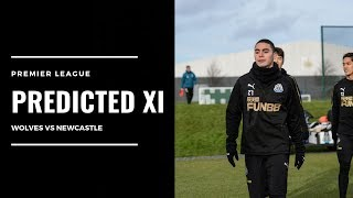 Predicted XI   Wolves v Newcastle United