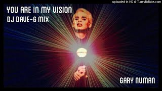 Gary Numan - You are in my vision (DJ DaveG mix)