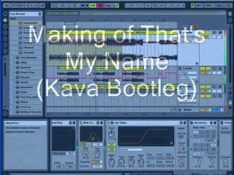 Making of that's my name (Kava Bootleg)