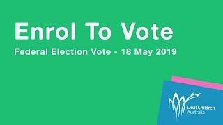 Enrol To Vote - Federal Election 18 May 2019